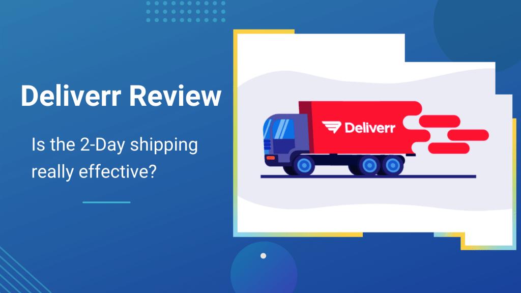 Deliverr Review