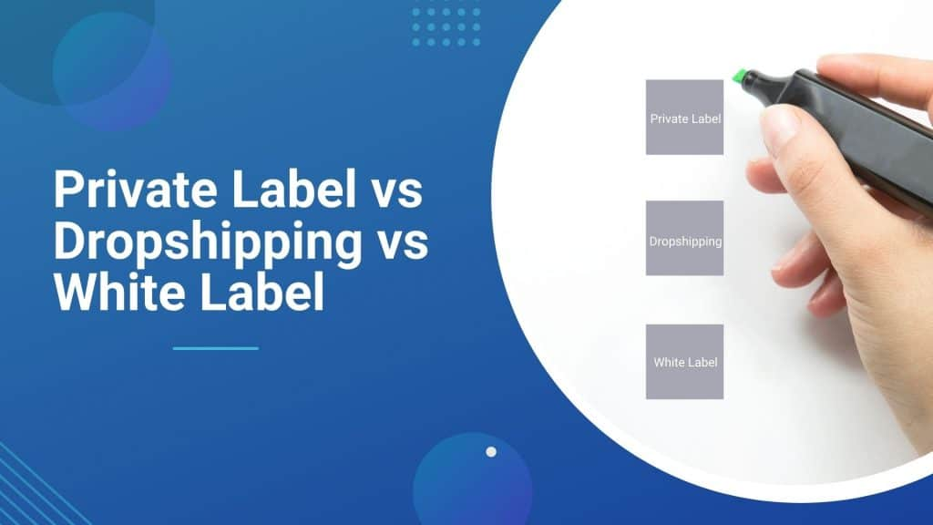 Private-label-vs-dropshipping-vs-white-label-feature-image